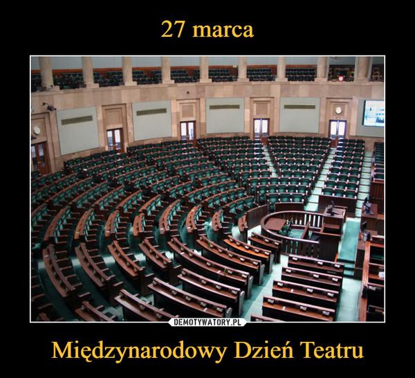 Międzynarodowy Dzień Teatru –