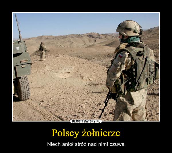 Polscy żołnierze – Niech anioł stróż nad nimi czuwa