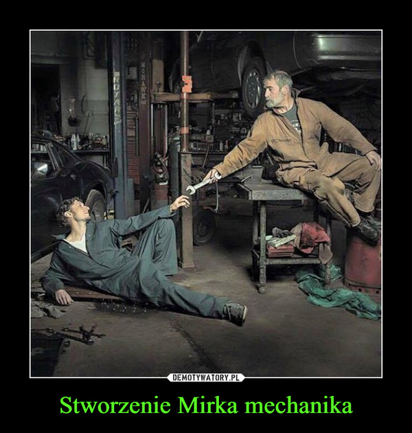 Stworzenie Mirka mechanika –
