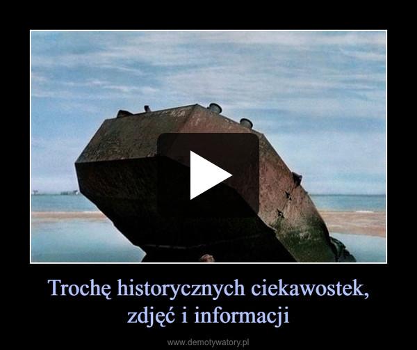 Trochę historycznych ciekawostek,zdjęć i informacji –