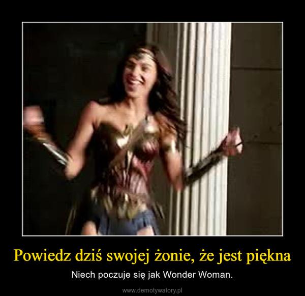 Powiedz dziś swojej żonie, że jest piękna – Niech poczuje się jak Wonder Woman.