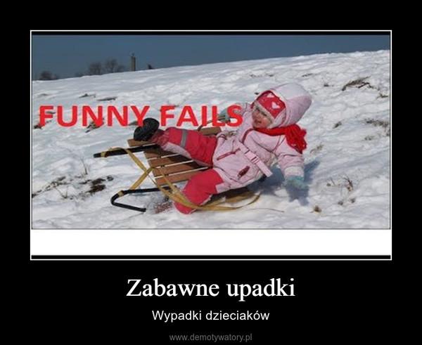Zabawne upadki – Wypadki dzieciaków