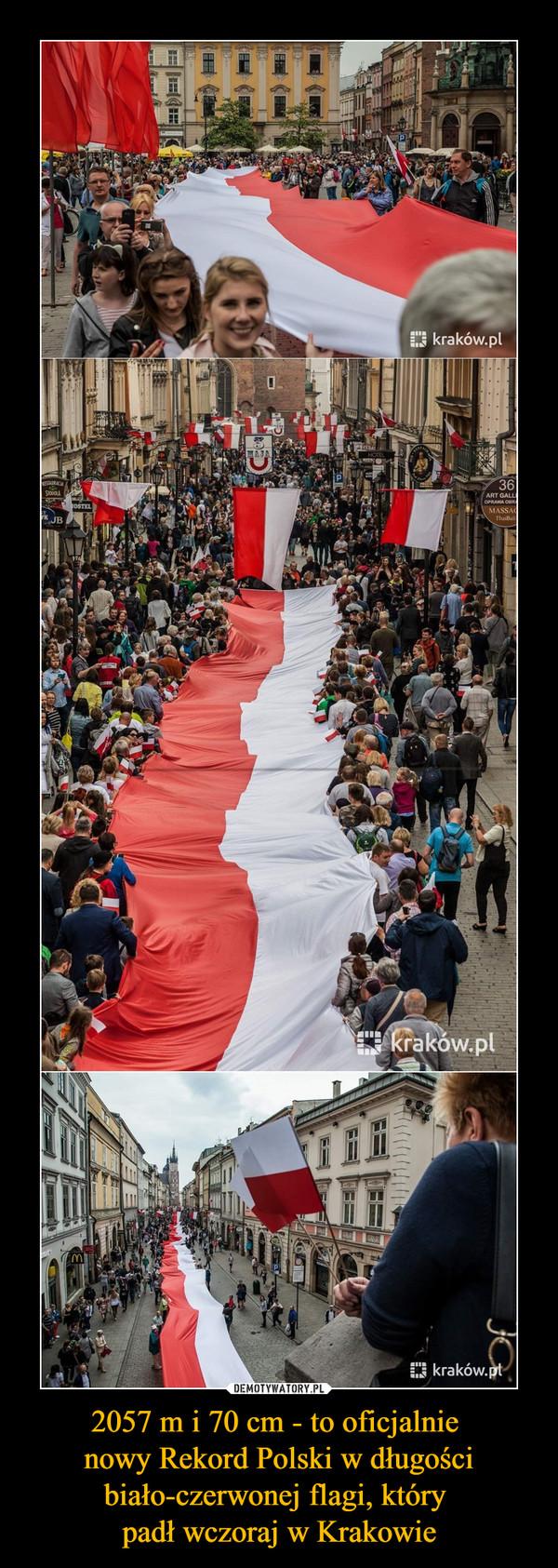 2057 m i 70 cm - to oficjalnie nowy Rekord Polski w długości biało-czerwonej flagi, który padł wczoraj w Krakowie –