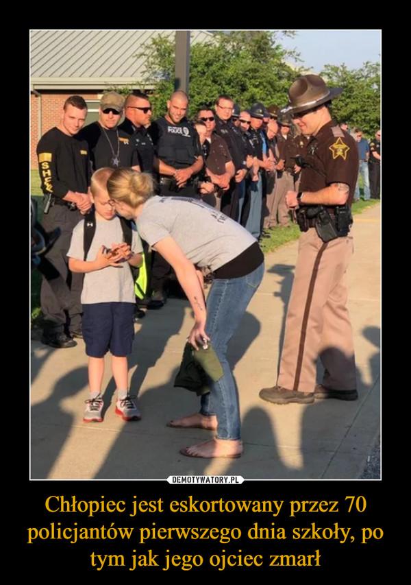 Chłopiec jest eskortowany przez 70 policjantów pierwszego dnia szkoły, po tym jak jego ojciec zmarł –