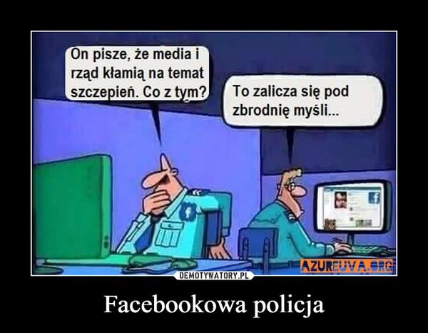 Facebookowa policja –