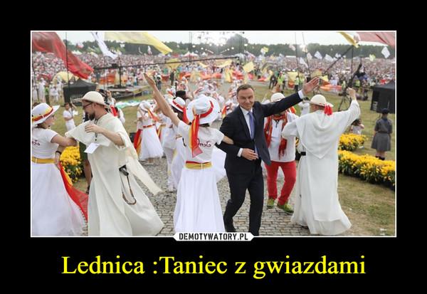 Lednica :Taniec z gwiazdami –