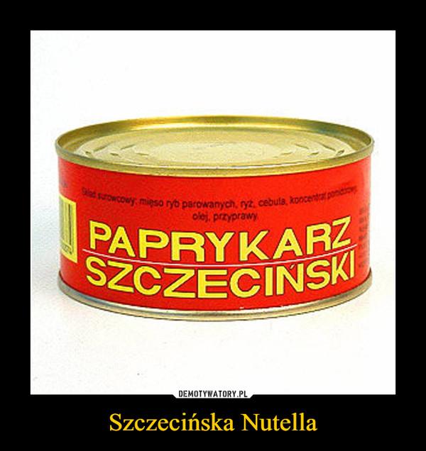 Szczecińska Nutella –  PAPRYKARZ SZCZECIŃSKI
