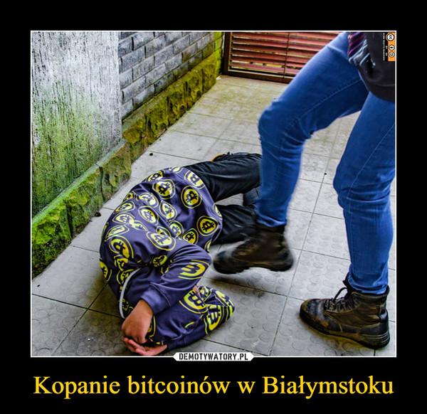 Kopanie bitcoinów w Białymstoku –