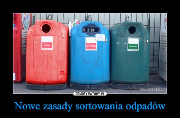 Nowe zasady sortowania odpadów –