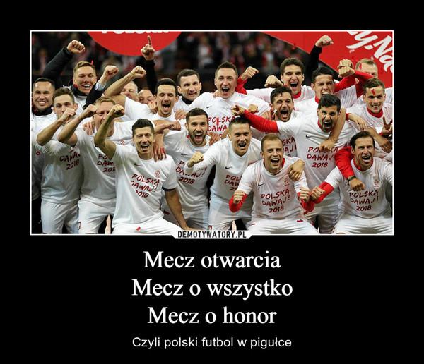 Mecz otwarciaMecz o wszystkoMecz o honor – Czyli polski futbol w pigułce