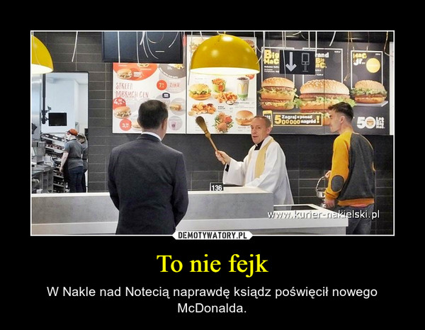 To nie fejk – W Nakle nad Notecią naprawdę ksiądz poświęcił nowego McDonalda.
