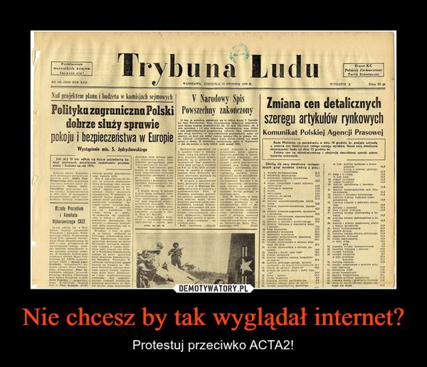 Nie chcesz by tak wyglądał internet? – Protestuj przeciwko ACTA2!