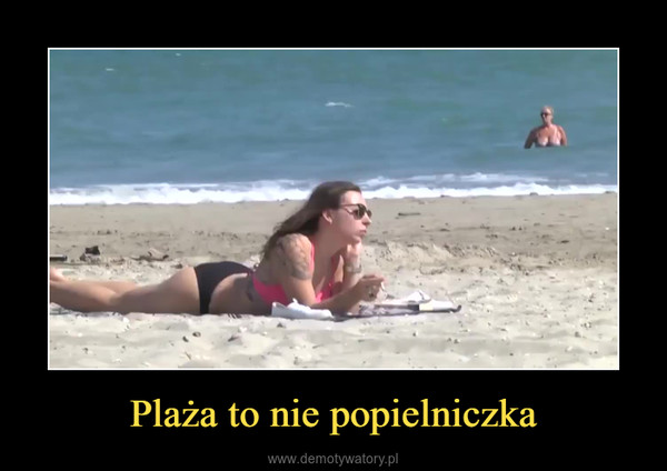 Plaża to nie popielniczka –