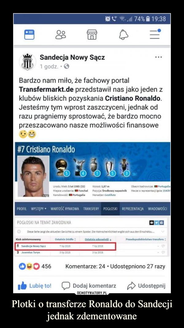 Plotki o transferze Ronaldo do Sandecji jednak zdementowane –