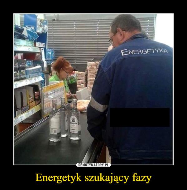 Energetyk szukający fazy –