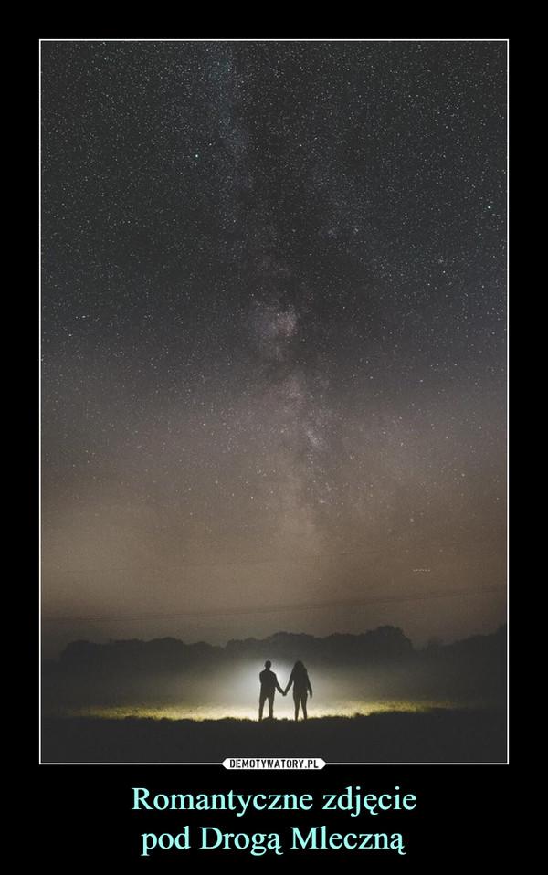 Romantyczne zdjęciepod Drogą Mleczną –