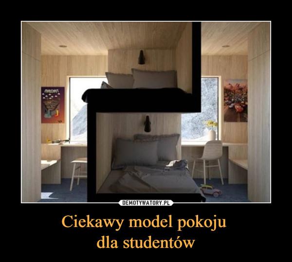 Ciekawy model pokoju dla studentów –