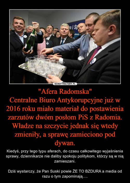 """""""Afera Radomska"""" Centralne Biuro Antykorupcyjne już w 2016 roku miało materiał do postawienia zarzutów dwóm posłom PiS z Radomia. Władze na szczycie jednak się wtedy zmieniły, a sprawę zamieciono pod dywan."""