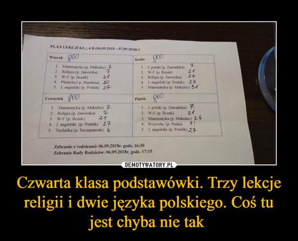 Czwarta klasa podstawówki. Trzy lekcje religii i dwie języka polskiego. Coś tu jest chyba nie tak  –