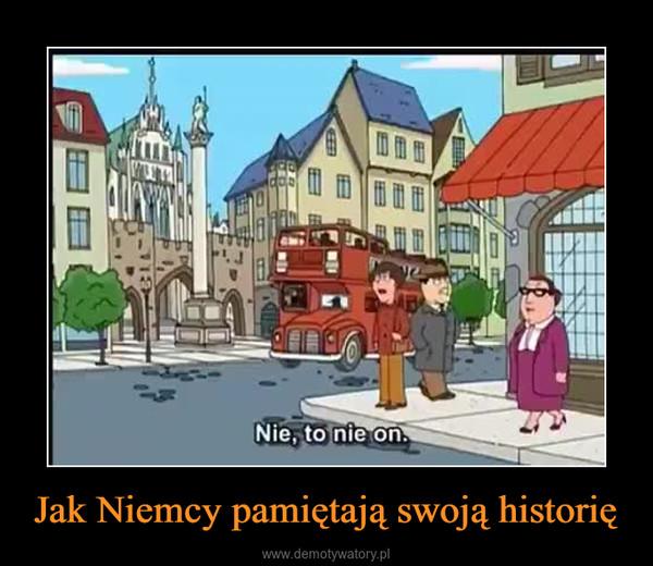 Jak Niemcy pamiętają swoją historię –