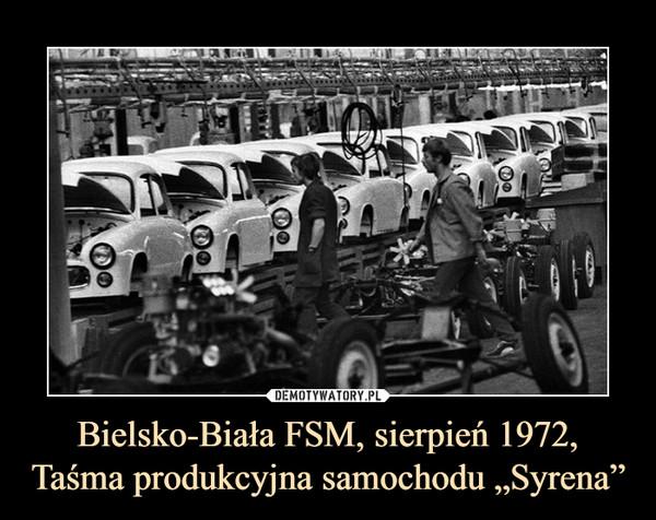 """Bielsko-Biała FSM, sierpień 1972, Taśma produkcyjna samochodu """"Syrena"""" –"""
