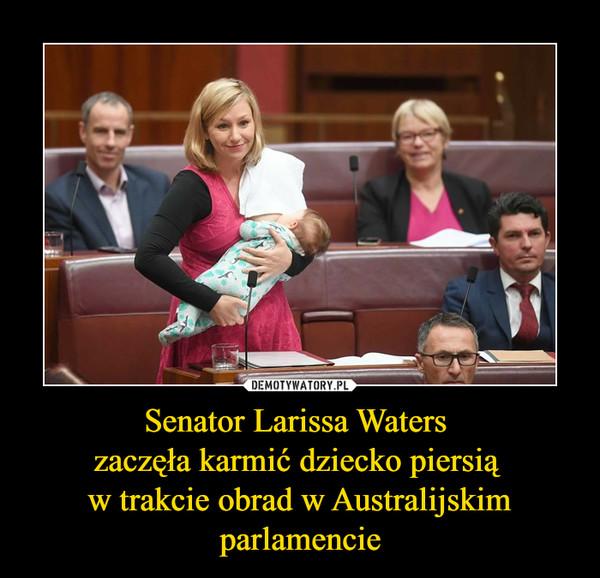 Senator Larissa Waters zaczęła karmić dziecko piersią w trakcie obrad w Australijskim parlamencie –