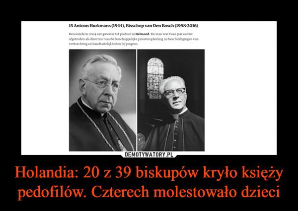 Holandia: 20 z 39 biskupów kryło księży pedofilów. Czterech molestowało dzieci –