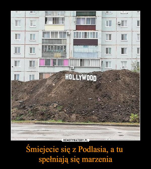 Śmiejecie się z Podlasia, a tu spełniają się marzenia –  Hollywood