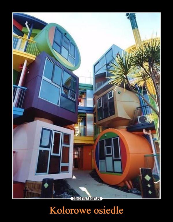 Kolorowe osiedle –