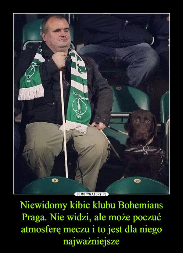 Niewidomy kibic klubu Bohemians Praga. Nie widzi, ale może poczuć atmosferę meczu i to jest dla niego najważniejsze –
