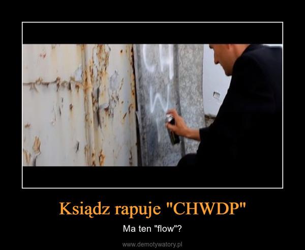 """Ksiądz rapuje """"CHWDP"""" – Ma ten """"flow""""?"""