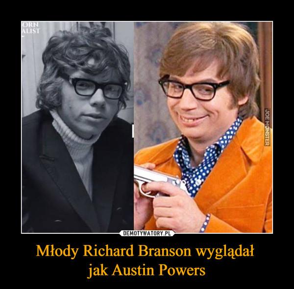 Młody Richard Branson wyglądał jak Austin Powers –