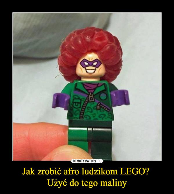 Jak zrobić afro ludzikom LEGO? Użyć do tego maliny –