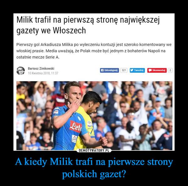 A kiedy Milik trafi na pierwsze strony polskich gazet? –