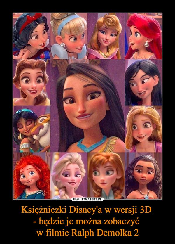 Księżniczki Disney'a w wersji 3D - będzie je można zobaczyć w filmie Ralph Demolka 2 –