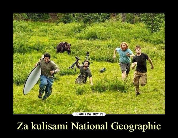 Za kulisami National Geographic –