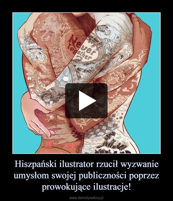 Hiszpański ilustrator rzucił wyzwanie umysłom swojej publiczności poprzez prowokujące ilustracje! –