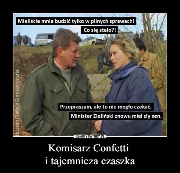 Komisarz Confetti i tajemnicza czaszka –
