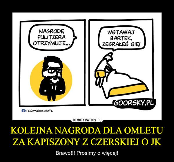 KOLEJNA NAGRODA DLA OMLETU ZA KAPISZONY Z CZERSKIEJ O JK – Brawo!!! Prosimy o więcej!