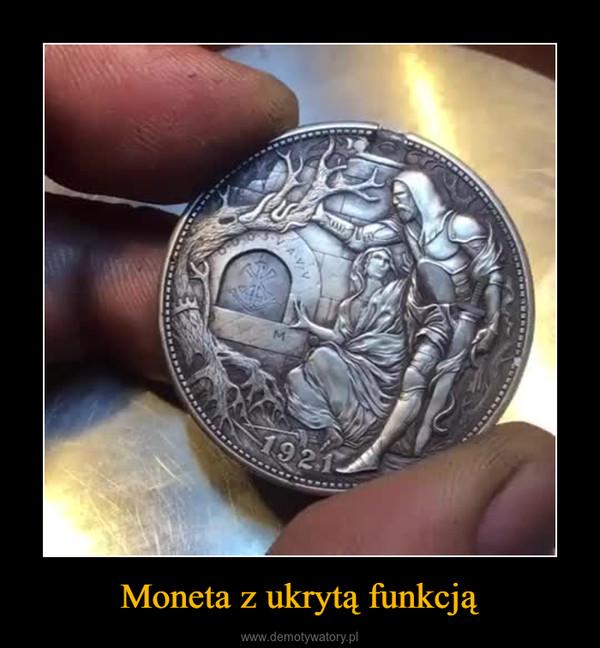 Moneta z ukrytą funkcją –
