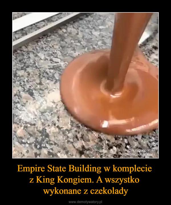 Empire State Building w komplecie z King Kongiem. A wszystko wykonane z czekolady –