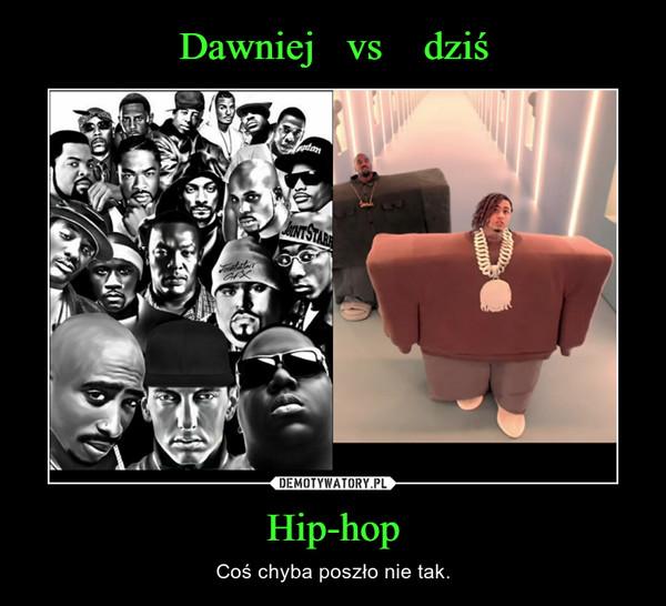 Hip-hop – Coś chyba poszło nie tak.