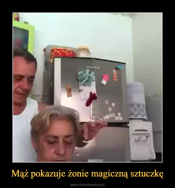 Mąż pokazuje żonie magiczną sztuczkę –