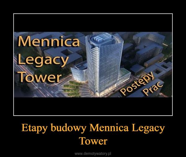 Etapy budowy Mennica Legacy Tower –
