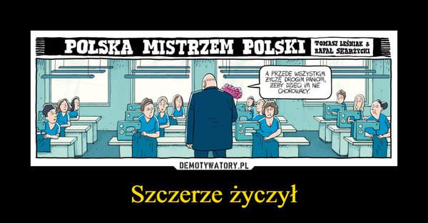 Szczerze życzył –  polska mistrzem polski