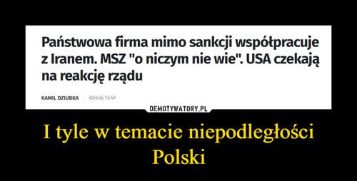 I tyle w temacie niepodległości Polski