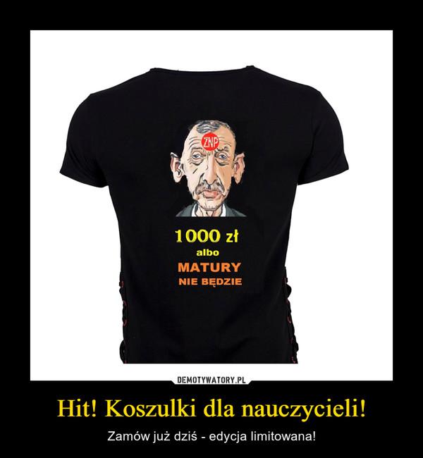 Hit! Koszulki dla nauczycieli! – Zamów już dziś - edycja limitowana!