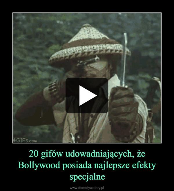 20 gifów udowadniających, że Bollywood posiada najlepsze efekty specjalne –