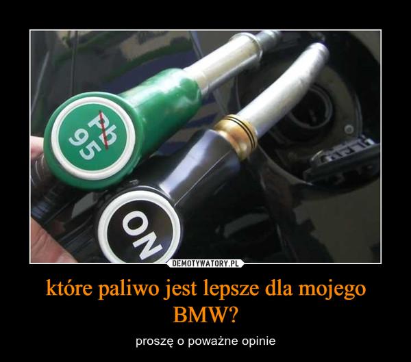 które paliwo jest lepsze dla mojego BMW? – proszę o poważne opinie