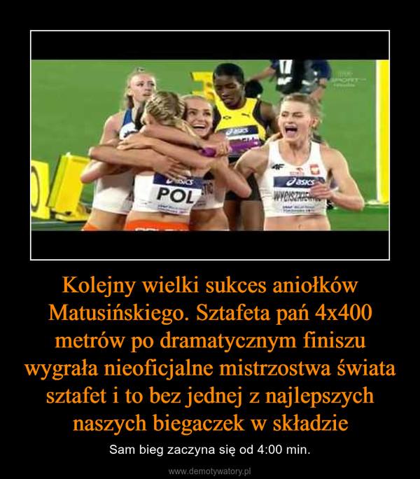 Kolejny wielki sukces aniołków Matusińskiego. Sztafeta pań 4x400 metrów po dramatycznym finiszu wygrała nieoficjalne mistrzostwa świata sztafet i to bez jednej z najlepszych naszych biegaczek w składzie – Sam bieg zaczyna się od 4:00 min.